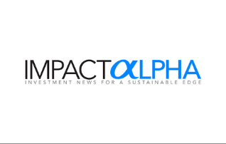 "ImpactAlpha – ""Why institutional investors are adding independent verification to their impact due diligence"""